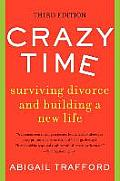 Crazy Time Surviving Divorce and Building a New Life, Third Edition