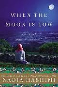 When the Moon Is Low A Novel