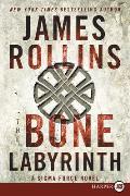 Sigma Force Novels #10: The Bone Labyrinth LP: A SIGMA Force Novel