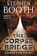 The Corpse Bridge: A Cooper & Fry Mystery (Cooper & Fry Mysteries)