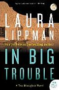 Tess Monaghan Novel #4: In Big Trouble: A Tess Monaghan Novel