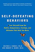 Self Defeating Behaviors Free Yourself from the Habits Compulsions Feelings & Attitudes That Hold You