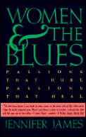 Women and the Blues: Passions That Hurt, Passions That Heal