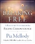 Breaking Free: A Recovery Handbook for Facing Codependence'' Cover