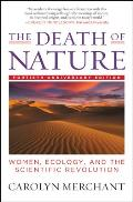 The Death of Nature: Women, Ecology, and the Scientific Revolution Cover