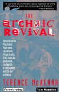 The Archaic Revival: Speculations on Psychedelic Mushrooms, the Amazon, Virtual Reality, UFOs, Evolut Cover