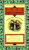 True Hallucinations: Being an Account of the Author's Extraordinary Adventures in the Devil's Paradis Cover