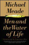Men & The Water Of Life Initiation A