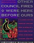 Other Council Fires Were Here Before Ours A Classic Native American Creation Story as Retold by a Seneca Elder Twylah Nitsch & Her Granddaughter Jamie Sams