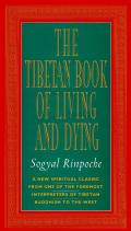 Tibetan Book of Living and Dying, the - Revised Edition: New Spiritual Classic from One of the Foremost Interpreters of Tibetan Buddhism Cover