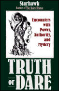Truth or Dare Encounters with Power Authority & Mystery