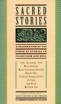 Sacred Stories Celebration Of The Power of Stories to Transform & Heal