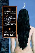 The Woman's Encyclopedia of Myths and Secrets Cover