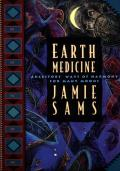 Earth Medicine: Ancestor's Ways of Harmony for Many Moons (Healing Arts)