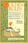 Golden Rules The Ten Ethical Values Pare