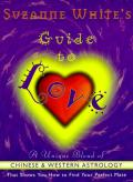Suzanne Whites Guide To Love A Unique Blend of Chinese & Western Astrology