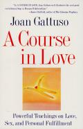 A Course in Love: A Self-Discovery Guide for Finding Your Soulmate