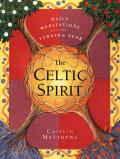 Celtic Spirit Daily Meditations for the Turning Year