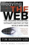 Weaving the Web: The Original Design and Ultimate Destiny of the World Wide Web Cover
