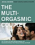 Multi Orgasmic Couple Sexual Secrets Every Couple Should Know