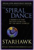 Spiral Dance, the - 20th Anniversary: A Rebirth of the Ancient Religion of the Goddess: 20th Anniversary Edition Cover