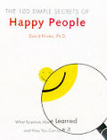 100 Simple Secrets Of Happy People What Scientists Have Learned & How You Can Use It