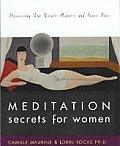 Meditation Secrets for Women Discovering Your Passion Pleasure & Inner Peace