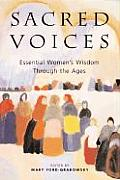Sacred Voices Essential Womens Wisdom Through the Ages