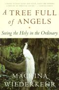 A Tree Full of Angels: Seeing the Holy in the Ordinary Cover