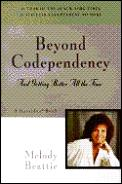 Beyond Codependency & Getting Better All the Time