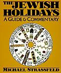 Jewish Holidays : a Guide and Commentary (85 Edition)