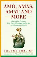 Amo, Amas, Amat and More: How to Use Latin to Your Own Advantage and to the Astonishment of Others (Hudson Group Books)