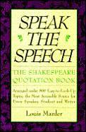 Speak The Speech The Shakespeare Quotati
