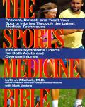 Sports Medicine Bibl: Prevent, Detect, and Treat Your Sports Injuries Through the Latest Medical Techn