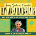 Jerry Grahams Complete Bay Area Backroad