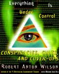 Everything Is Under Control: Conspiracies, Cults, and Cover-Ups Cover