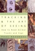 Tracking and the Art of Seeing : How To Read Animal Tracks and Sign (2ND 99 Edition)