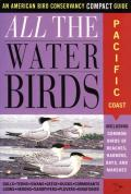 All the Waterbirds Pacific Coast an American Bird Conservancy Compact Guide