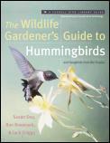Wildlife Gardeners Guide to Hummingbirds & Songbirds from the Tropics