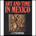Art & Time In Mexico Architecture & Sculpture in Colonial Mexico
