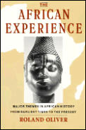 African Experience Major Themes In African History From the Earliest Times To The Present
