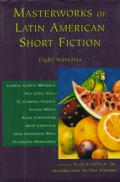 Masterworks Of Latin American Short Fiction Eight Novellas
