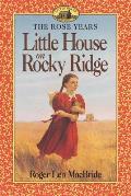 Rose Years 01 Little House On Rocky Ridge