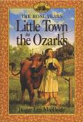 Little Town in the Ozarks (Little House the Rose Years) Cover