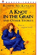 A Knot In The Grain: & Other Stories by Robin Mckinley
