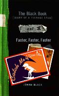 Faster Faster Faster Black Book Volume 4 Diary of a Teenage Stud