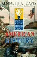 Don't Know Much about American History (Don't Know Much About...)