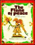 Flame of Peace a Tale of the Aztecs