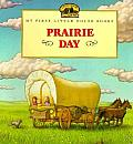 Prairie Day My First Little House Books