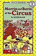 Morris and Boris at the Circus